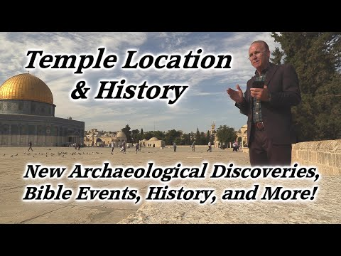Temple \u0026 Temple Mount Location, Archaeological Discoveries, History, Bible Events, Jerusalem, Israel