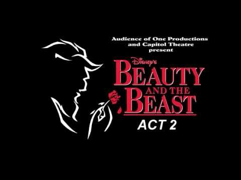 """""""Beauty and The Beast"""" ACT 2 presented by The Audience of One Productions"""
