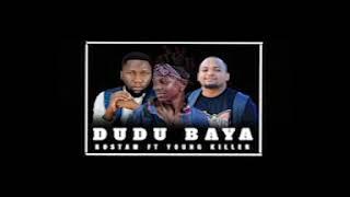 Rostam Ft Young Killer - Dudu Baya (Official Audio)