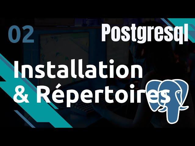POSTGRESQL - 2. INSTALLATION ET REPERTOIRES
