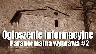 Ogłoszenie dla zainteresowanych Paranormalnymi Wyprawami# 1