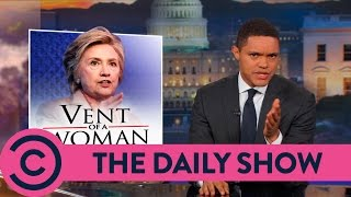 The Daily Show with Trevor Noah | Hillary Clinton Is Tired Of The Election