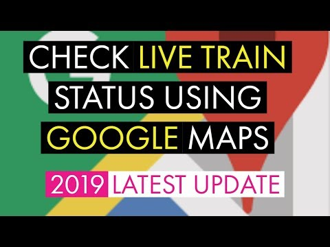 How To Check Live Train Status Using Google Maps? | 2019 Latest Update | Newest Wrinkle
