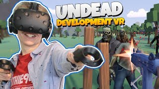 ZOMBIE SURVIVAL GAME + BASE BUILDER! | Undead Development VR (HTC Vive Gameplay)