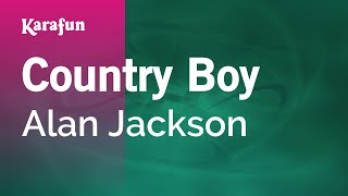 Karaoke Country Boy - Alan Jackson *
