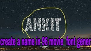Download How To Create U R Name In 96 Movie Font Generator MP3, MKV