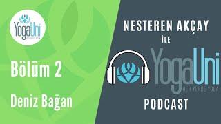 YogaUni Podcast - Bölüm 2 - Nesteren Akçay ve Deniz Bağan Sohbeti