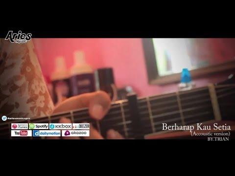 TRIAN - Berharap Kau Setiap (Acoustic Version)