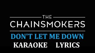 THE CHAINSMOKERS - DON'T LET ME DOWN KARAOKE COVER LYRICS