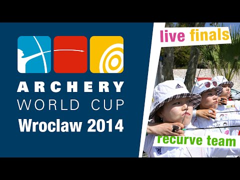 LIVE Recurve team finals -- Wroclaw 2014 Archery World Cup stage 4