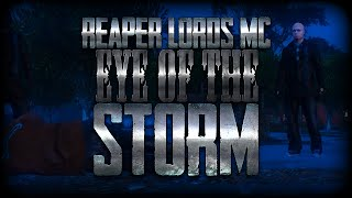 "GTA V Online: Reaper Lords MC - ""Eye of The Storm"" - Short Film - Machinima"