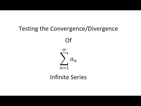 Testing For The Convergence Or Divergence Of Infinite Series