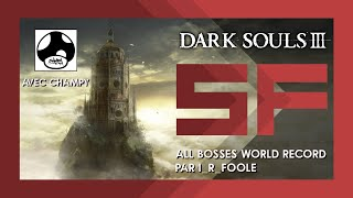 Speedrun File : Dark Souls III All Bosses WR en 1:12:42 avec Champy