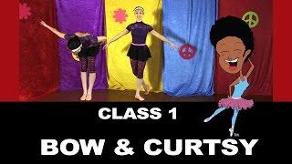 Ballet Class 1: Proper Bow and Curtsy - Nani Nani Kids  - Online Ballet Class