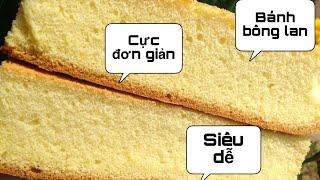 Hướng dẫn làm bánh bông lan cực đơn giản - Món ăn ngon Việt