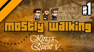 Mostly Walking - King's Quest V - P1