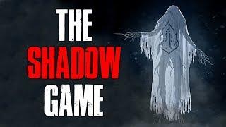 """""""The Shadow Game"""" Creepypasta"""