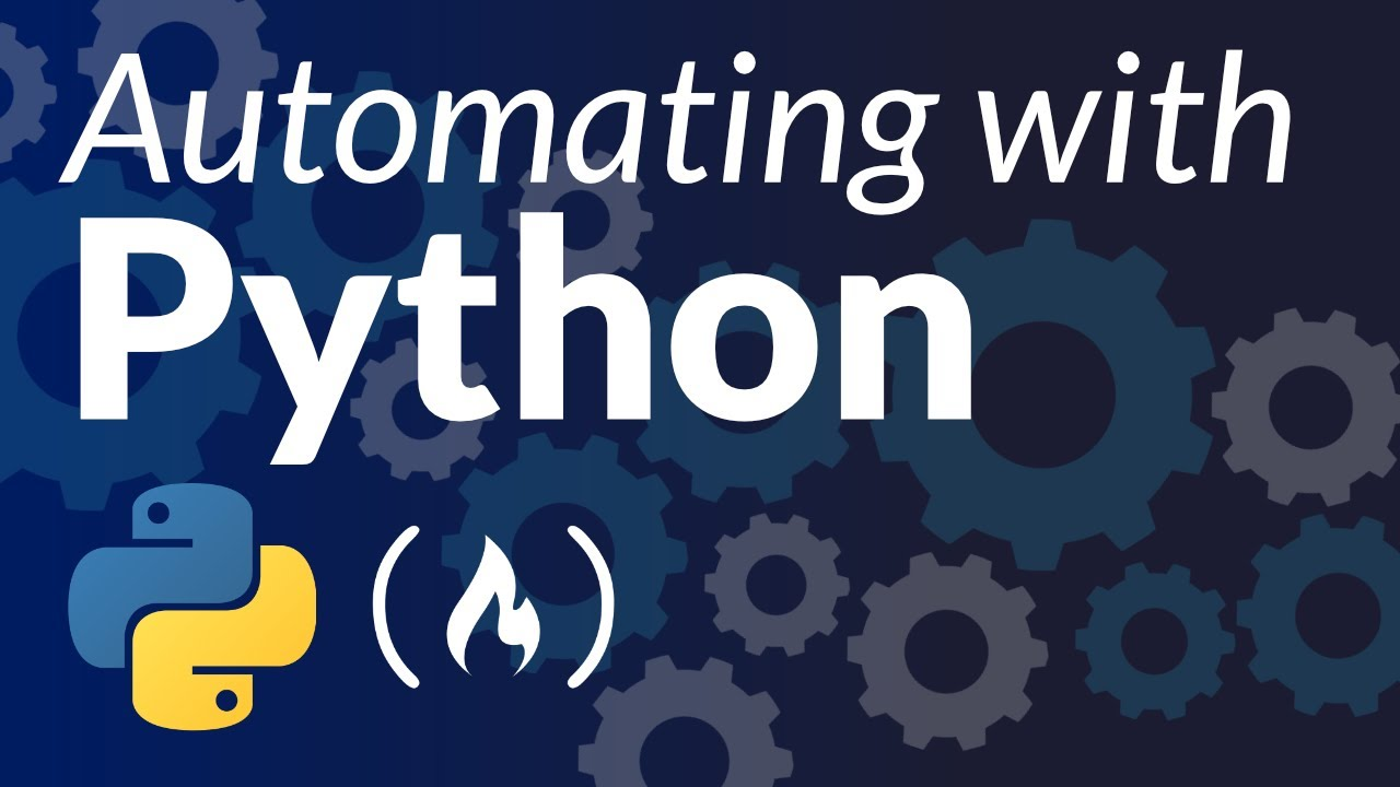 Python Automation Tutorial – How to Automate Tasks for Beginners [Full Course]