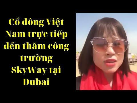 Cổ đông Việt Nam trực tiếp đến thăm công trường Skyway tại Dubai