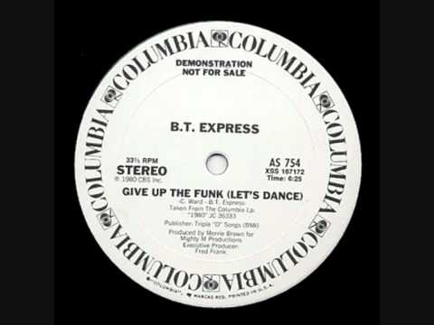 BT Express - Give Up The Funk (Let's Dance)