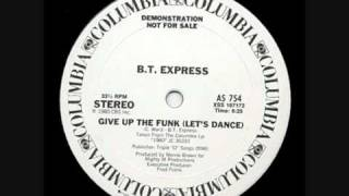 BT Express - Give Up The Funk (Let