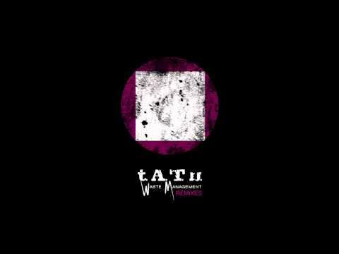 t.A.T.u. - Waste Management REMIXES - (Full Album)