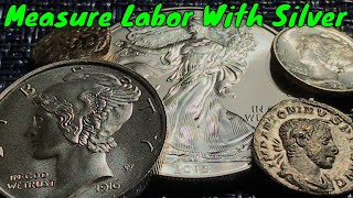 Measure Labor With Silver