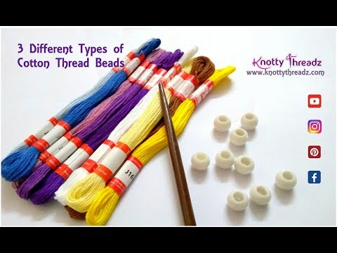 How to Make 3 Different Kinds of Cotton Thread Beads | Used in German Silver Jewelry| Knotty Threadz