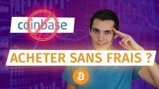 Coinbase : Comment Acheter Sans Frais