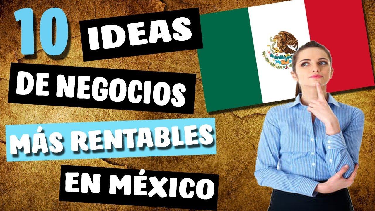 Las 10 Ideas de Negocios Más Rentables en México 2018 |   YouTube
