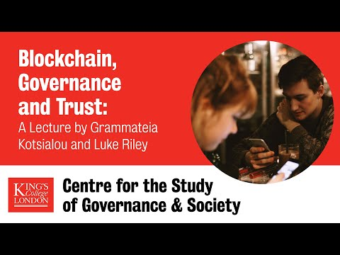 Blockchain, Governance and Trust: In Conversation with Grammateia Kotsialou and Luke Riley