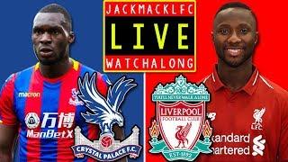 Crystal Palace V Liverpool LIVE STREAM WATCHALONG FAN REACTION!! #LFC #LFCFAMILY