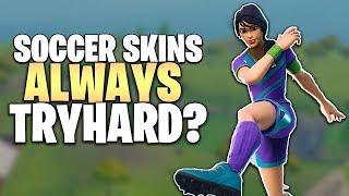 Are Soccer Skins ALWAYS Sweaty Tryhards? *Disadvantage Skin*