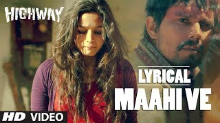 "Video Highway: ""Maahi Ve"" Full Song with lyrics 