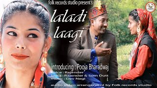 Laldi Laagi || Latest himachali song || Rajender || Dev Negi || Folk records studio