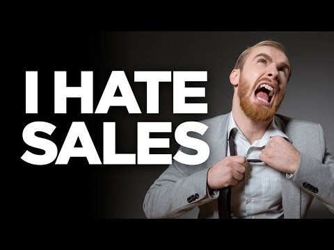 Why You Hate Sales