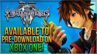 Kingdom Hearts 3 is Available to PRE-DOWNLOAD on Xbox One!