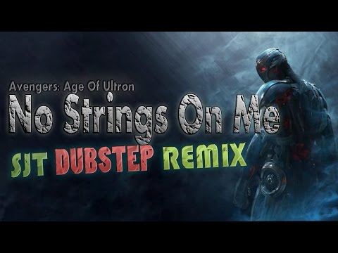 Avengers: Age Of Ultron - No Strings On Me [SJT DUBSTEP REMIX]