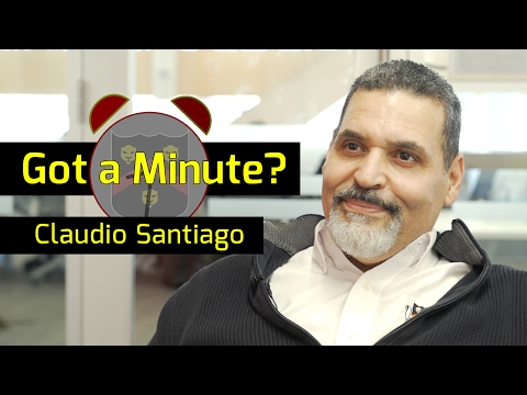 Got a Minute? Episode 9: Claudio Santiago