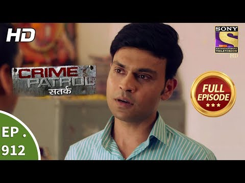 Crime Patrol Satark - Ep 912 - Full Episode - 21st April, 2018
