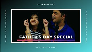 Father's day song |Tu Mera Dil- Unplugged cover| Love You Daddy | Vivek Khangura ft.Tapsee | 2020