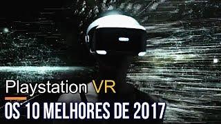 Playstation VR - Os 10 Melhores de 2017
