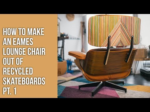 How To Make An Eames Lounge Chair Out Of Recycled Skateboards Pt. 1