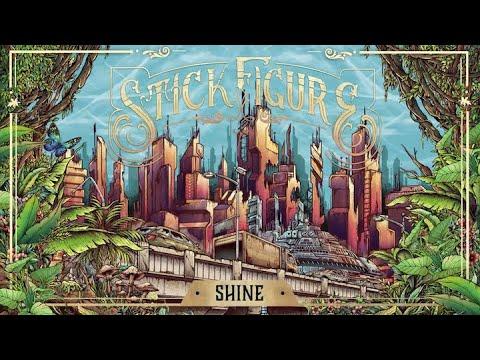 """Stick Figure – """"Shine"""""""