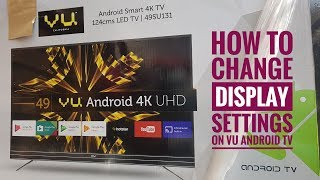 How to change VU Android TV Display Settings - 49SU131