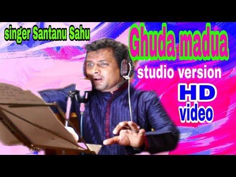 Ghuda madua||studio versions||santanu sahu new song