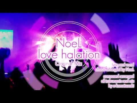 love halation feat NoeL(Original Trance Pop Song)