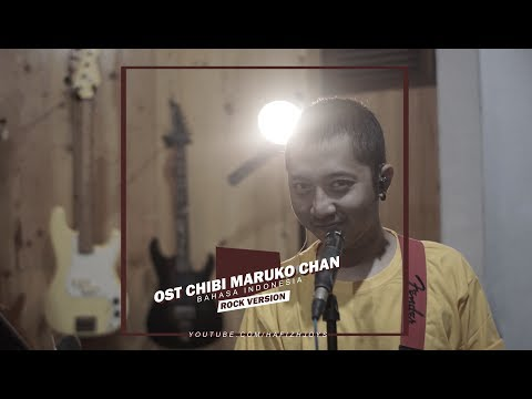 OST. CHIBI MARUKO CHAN BAHASA INDONESIA (Rock Version)