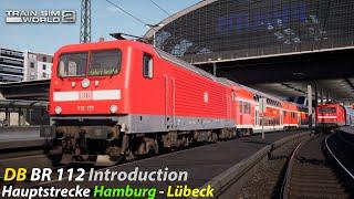 First Look Hauptstrecke Hamburg - Lübeck & DB BR 112 Introduction : Train Sim World 2