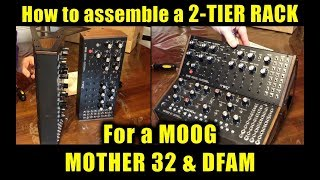 How to Assemble a 2-TIER RACK for a Moog DFAM and MOTHER 32